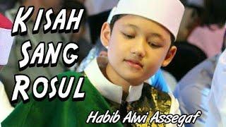 New sholawat terbaru Habib Alwi Assegaf dijambi Kisah Sang Rosul
