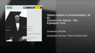 Valses nobles et sentimentales, M. 61 (Version for Piano) : VIII. Epilogue: Lent