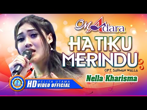 Download Lagu nella kharisma hatiku merindu - om adara mp3