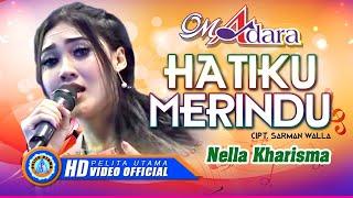 "Nella Kharisma - HATIKU MERINDU "" OM ADARA "" ( Official Music Video ) [HD]"