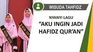 """Download Lagu lagu """"AKU INGIN JADI HAFIDZ QUR'AN"""" wisuda tahfidz Griya Qur'an mp3"""