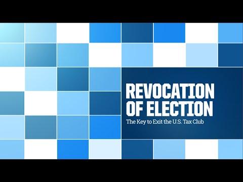 Revocation of Election: Key to Exit U.S. Tax Club