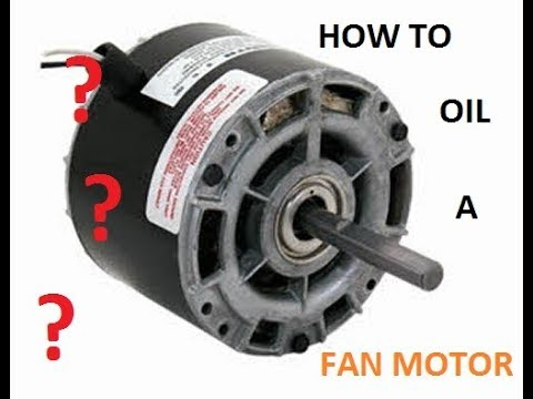 how to oil lubricant a fan motor fixing seized fan motor
