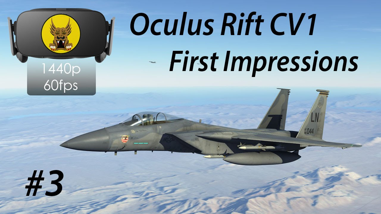 Oculus Rift CV1 First Impressions in DCS: World - F-15 Eagle VR Mission