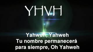 YHVH ( Yahweh es su nombre)