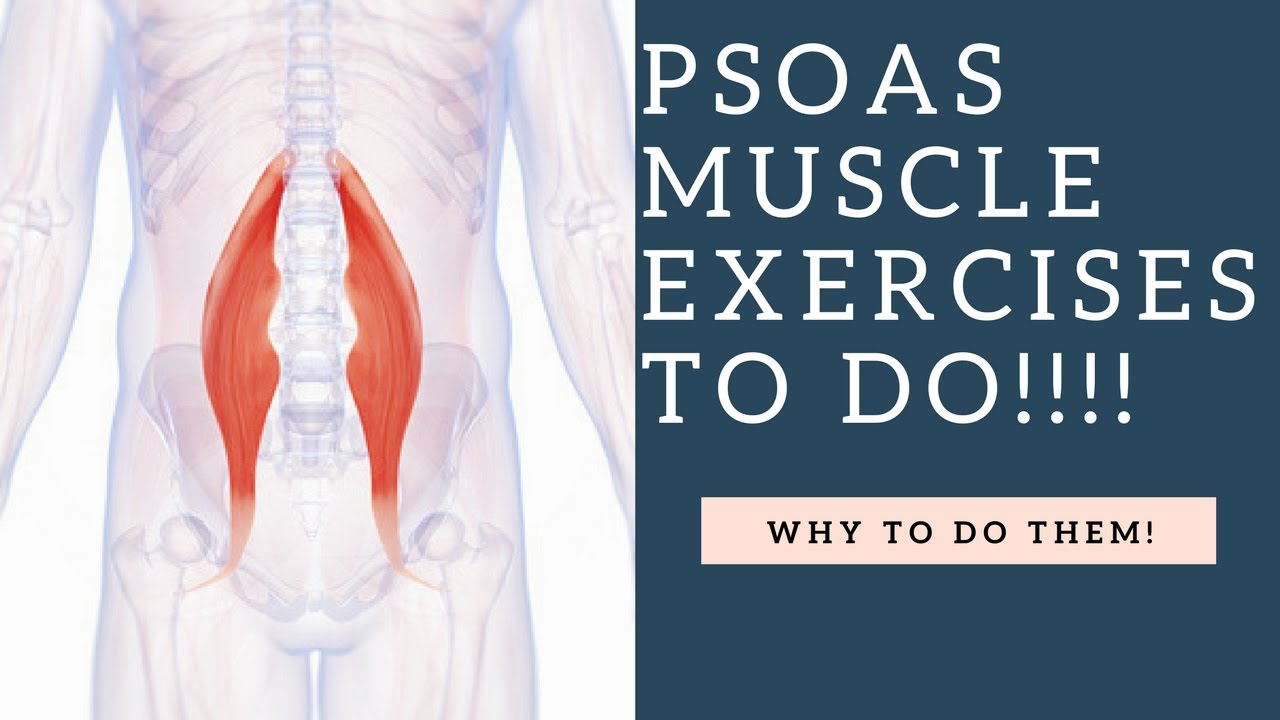 best psoas muscle exercises to do to strengthen stretch this hip