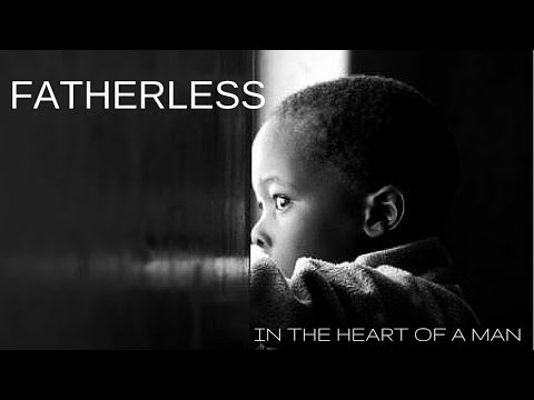 New Inspirational Video For Men - Fatherless