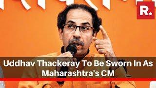 Shiv Sena Supremo Uddhav Thackeray To Be Sworn In As Maharashtra's Chief Minister