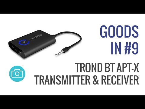 Goods In #9 - Trond Bluetooth Apt-X Transmitter & Receiver
