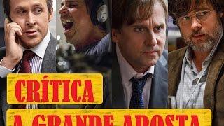 Crítica do Filme: A Grande Aposta
