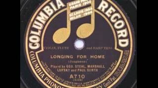 """Longing For Home"" - George Stehl, Marshall Lufsky & Paul Surth (1909 Columbia)"