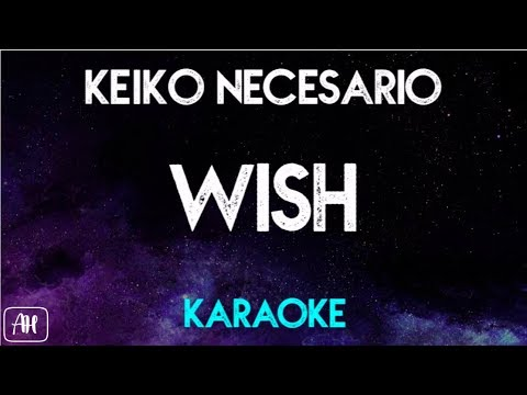 Keiko Necesario - Wish [Ang Babaeng Allergic Sa Wifi OST] (Karaoke/Instrumental)