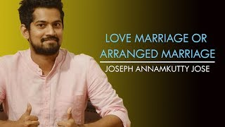 Love marriage or Arranged marriage 😂😂 | Joseph Annamkutty Jose