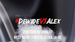 Dewide VS Alex ?!