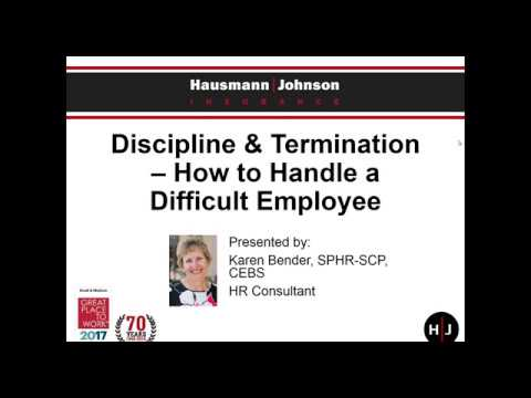 On Demand Webinar: Discipline and Termination - How to Handle a Difficult Employee