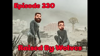 Episode 220- Raised By Wolves, Star Wars Squadrons, and The Boys