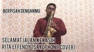 Selamat Jalan Kekasih Rita Effendy Cover Saxophone.mp3