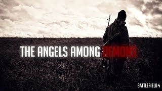The Angels Among Demons - A Battlefield 4 Montage