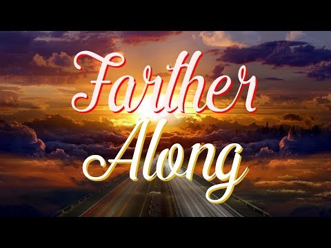 Farther Along We'll Know More About it - Hymn With Lyrics