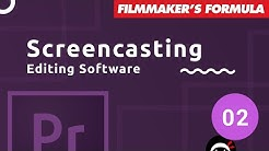 Screencasting Tutorial #2 - Screen Recording & Editing Software