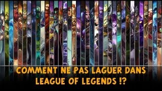 League of legends tuto Comment ne pas laguer ? comment ne pas ramer ?