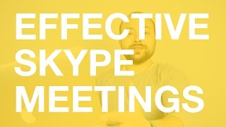 Tips for Effective Skype Meetings