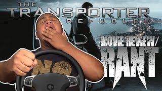 The Transporter Refueled Movie Review/Rant