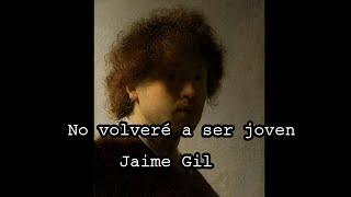 """El poema de los viernes 53. """"No volveré a ser joven"""" de Jaime Gil"""