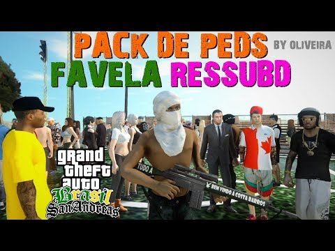 GTA NOVO PACK DE PEDS FAVELA RESSUBD SKINS Pedestres PARA GTA SA By Oliveira FULL HD 1080p60