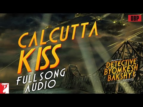 Calcutta Kiss - Full Song Audio | Detective Byomkesh Bakshy | Imaad Shah | Saba Azad
