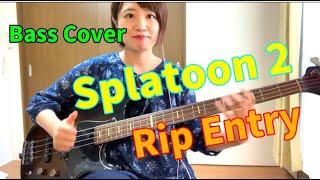 Splatoon2(スプラトゥーン2)のRip Entry ベース弾いてみた