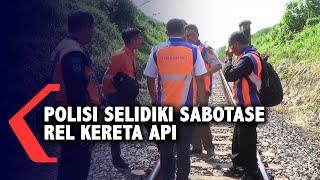 Polisi Buru Pelaku Sabotase Rel Kereta Api
