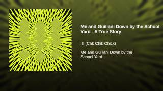 Me and Guiliani Down by the School Yard - A True Story