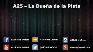 La Dueña De La Pista - A25