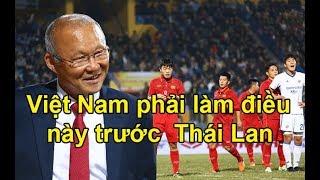 Ông Park Hang Seo muốn tuyển Việt Nam LÀM ĐIỀU NÀY trước người Thái