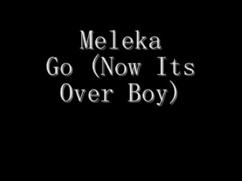 Meleka - Go (Now It's Over Now) [Original R&B Version]