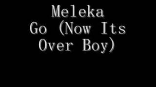Meleka - Go (Now It's Over Now) [Original R&B Version]