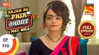 Sajan Re Phir Jhoot Mat Bolo - Ep 316 - Full Episode - 13th August, 2018
