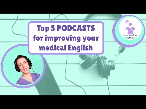 Top 5 podcasts to improve your medical English - OET listening part C practice!