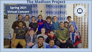 The Madison Project - Spring 2021 Virtual Concert