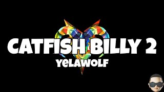 Yelawolf - Catfish Billy 2 (Lyrics)