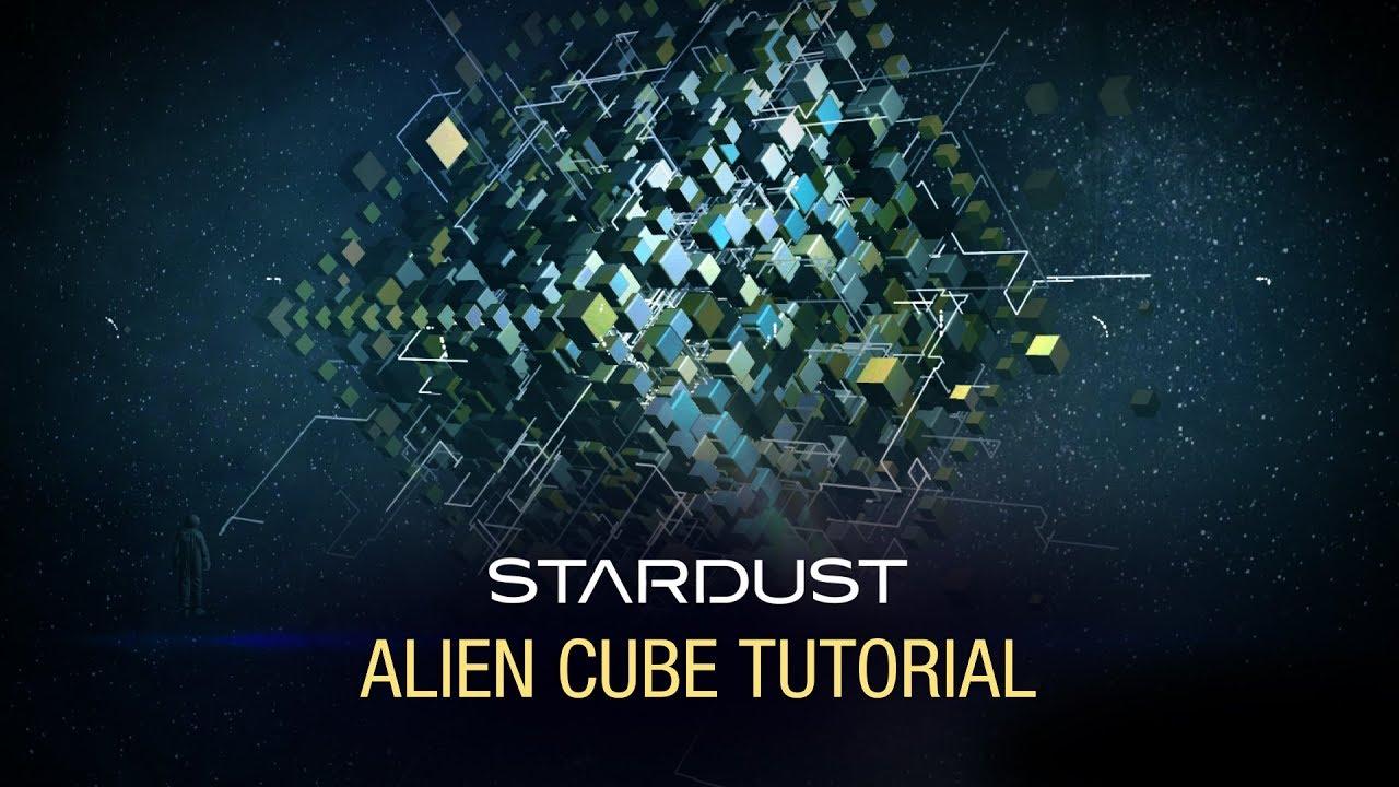 Alien Cube Stardust Tutorial