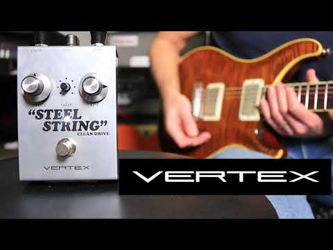 Vertex Effects Steel String Clean Drive Pedal Demo Video by Shawn Tubbs