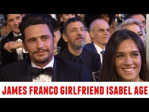 James Franco New Girlfriend Isabel Age