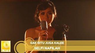 Download Selfi Nafilah - Gak Gitu Juga Kalee Mp3