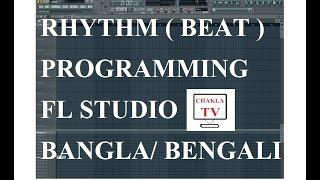 Basic Rhythm Programming/ Taal Making/ Beats Making in FL STUDIO - Tutorial - Bangla/Bengali