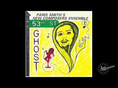 Paris Smith's New Composers Ensemble - The Fun Of It All (53rd ST Ghost [1996])