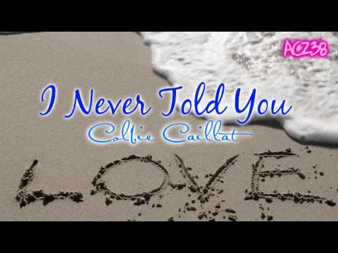 I Never Told You  Colbie Caillat Breakthrough   Lyrics
