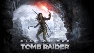 """Rise of the Tomb Raider"" Main Theme - Official Soundtrack OST"
