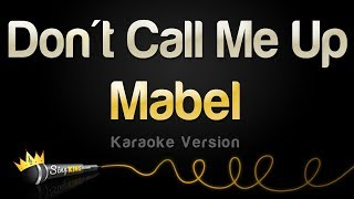 Mabel - Don't Call Me Up (Karaoke Version)